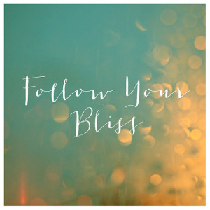 ... Quote - Fine Art Photograph - Follow Your Bliss - Typography - Light