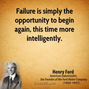 Henry ford intelligence quotes failure is simply the opportunity to ...