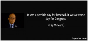 It was a terrible day for baseball, it was a worse day for Congress ...