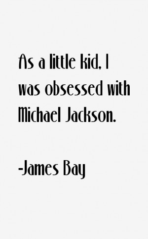 James Bay Quotes amp Sayings