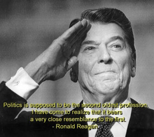 Ronald reagan, quotes, sayings, on politics, oldest profession, famous