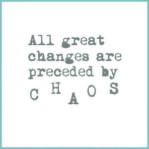 deepak chopra quote: all great changes are preceded by chaos.