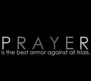 http://www.graphics99.com/prayer-is-the-best-armor-agains-all-trials/