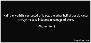 More Walter Kerr Quotes