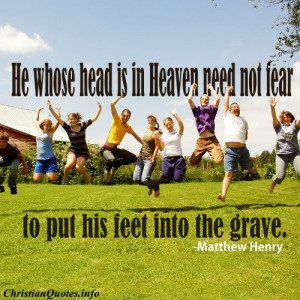Matthew Henry Quote – Heaven, Grave