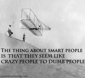 smart people crazy people dumb people