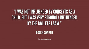 was not influenced by concerts as a child, but I was very strongly ...