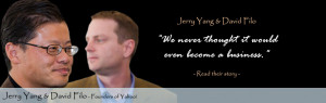 David Filo and Jerry Yang Quotes
