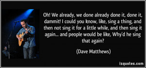 More Dave Matthews Quotes