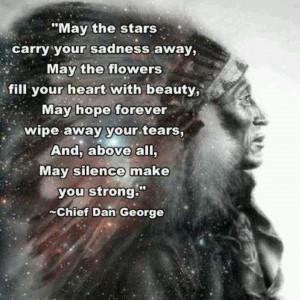Chief Dan George quote ...