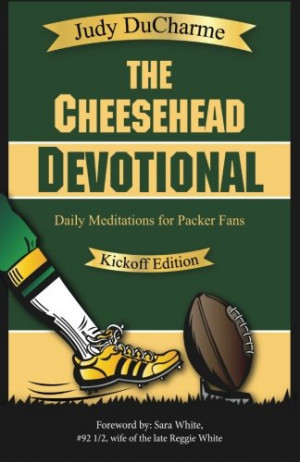 The Cheesehead Devotional: Daily Meditations for Green Bay Packers ...