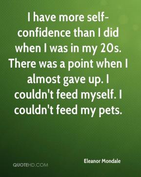 Eleanor Mondale - I have more self-confidence than I did when I was in ...