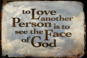 Print of Quote To love another person is to see the face of God from ...