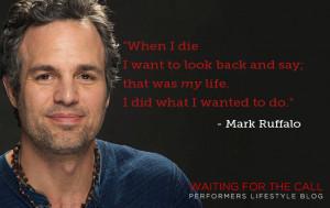 Mark Ruffalo Life Quote