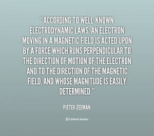 Pieter Zeeman according to well known electrodynamic laws an electron