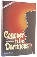 Conquer the Darkness: A Joyous Story of Teenage Triumph Over Adversity