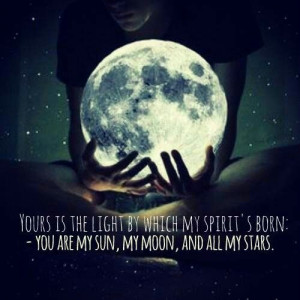 You are my sun, my moon and all my stars