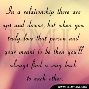 In a relationship there are ups and downs, but when you truly love ...