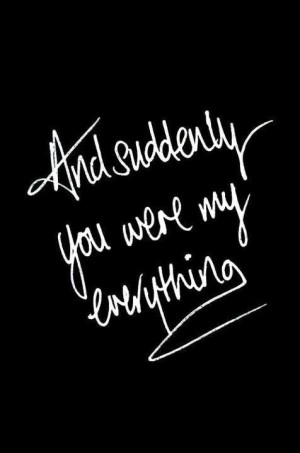 ... Found You Quotes, Love Tumblr Quotes, Your My Everything Quotes