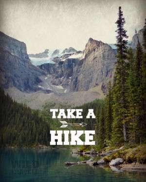 Landscape Photography, Take a Hike, Mountain Art, Inspirational Quote ...