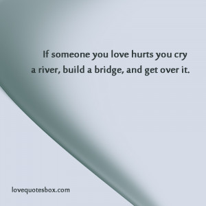 Build A Bridge And Get Over It Quotes Get over it
