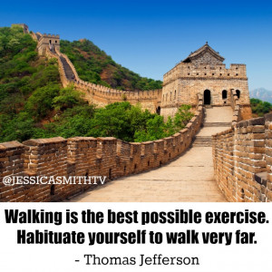 10: Walking is the best possible exercise. Habituate yourself to walk ...