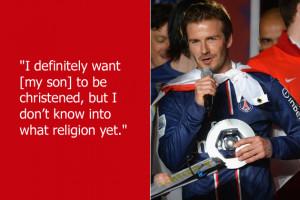 "soccer (okay, rest of the world, ""football"") player David Beckham ..."
