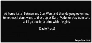 More Sadie Frost Quotes