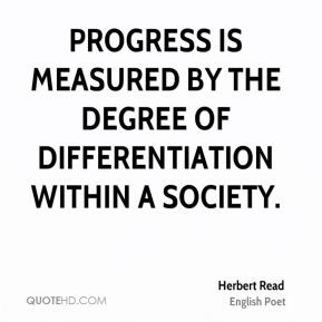 Progress is measured by the degree of differentiation within a society ...