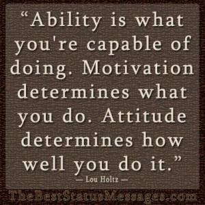 Ability, Motivation, & Attitude by Lou Holtz