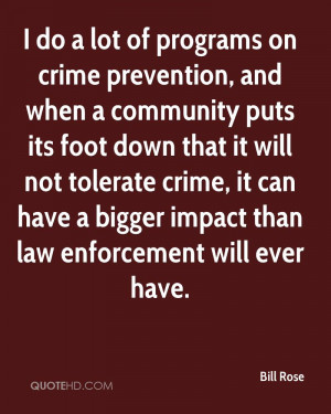 do a lot of programs on crime prevention, and when a community puts ...