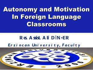 Autonomy and motivation in foreign language classrooms