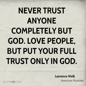 Lawrence Welk Trust Quotes