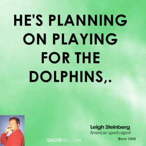 Leigh Steinberg Quotes