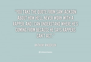 quote-Anthony-Anderson-you-take-the-quote-from-sam-jackson-60009.png