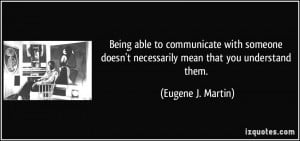 Being able to communicate with someone doesn't necessarily mean that ...