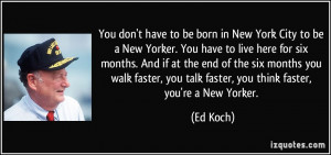 You don't have to be born in New York City to be a New Yorker. You ...