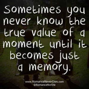 True Value of a Moment Love Quote