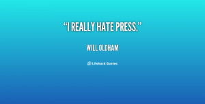 quote-Will-Oldham-i-really-hate-press-28361.png