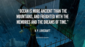 quote-H.-P.-Lovecraft-ocean-is-more-ancient-than-the-mountains-44005 ...