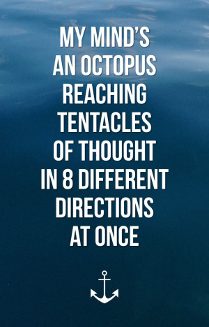 ... at once. #quote #octopus #design Octopus Quotes, Quotes Octopuses