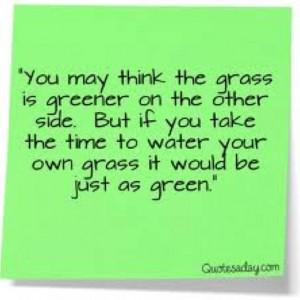 Grass is not always greener...