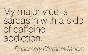 ... Of Caffeine Addiction. - Rosemary Clement-Moore - Addiction Quotes