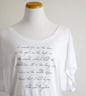 Pride and Prejudice- Mr. Darcy Quote Tshirt - Women's White Flowy ...