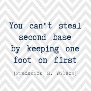 You Can't Steal Second Base By Keeping One Foot On First