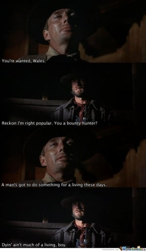 Josey Wales (Clint Eastwood) Quote