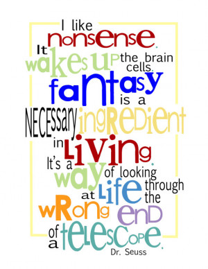 Dr. Seuss QUOTE - I like nonsense... - Print - 8x10 - Inspirational ...
