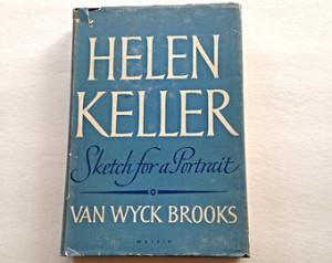 Helen Keller Sketch for a Portrait by Van Wyck Brooks, Helen Keller ...