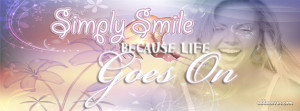 Smile Life Goes On Facebook Cover