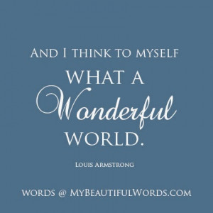 and i think to myself what a wonderful world louis armstrong my ...